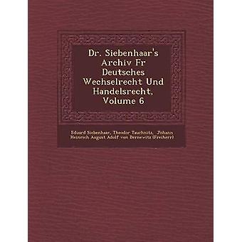 Dr. Siebenhaars Archiv Fr Deutsches Wechselrecht Und Handelsrecht bind 6 af Siebenhaar & Eduard