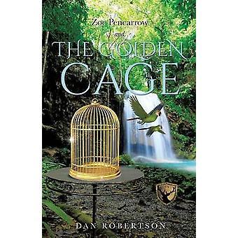 Zoe Pencarrow en de gouden kooi door Robertson & Dan