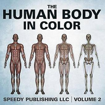 The Human Body In Color Volume 2 by Publishing LLC & Speedy