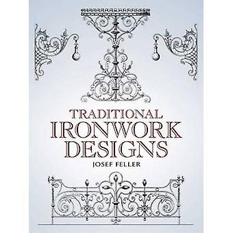 Traditional Ironwork Designs by Josef Feller - 9780486443621 Book