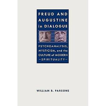 Freud and Augustine in Dialogue - Psychoanalysis - Mysticism and the C