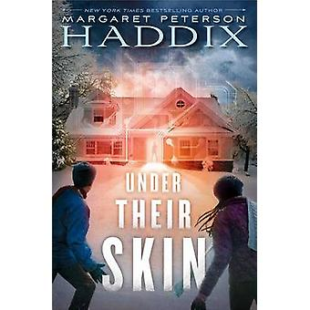 Under Their Skin by Margaret Peterson Haddix - 9781481417587 Book