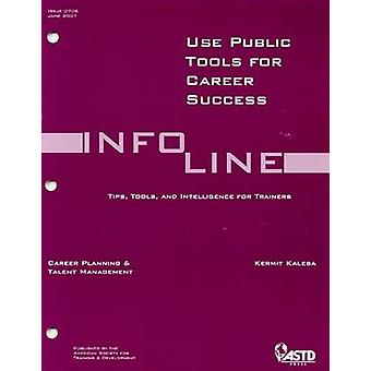 Use Public Tools for Career Success - Issue 0706 - Infoline June 2007 b
