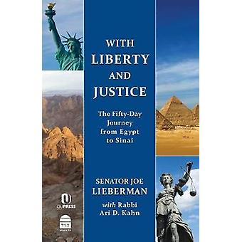 With Liberty and Justice - The Fifty-Day Journey from Egypt to Sinai b
