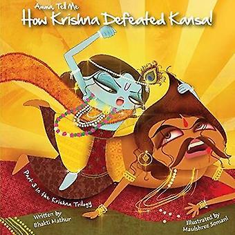 Amma Tell Me How Krishna Defeated Kansa! - Part 3 in the Krishna Trilo