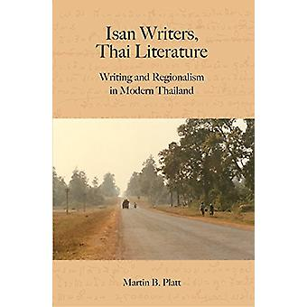 Isan Writers - Thai Literature - Writing and Regionalism in Modern Tha