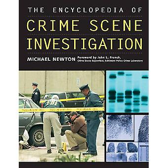 The Encyclopedia of Crime Scene Investigation par Michael Newton - Joh