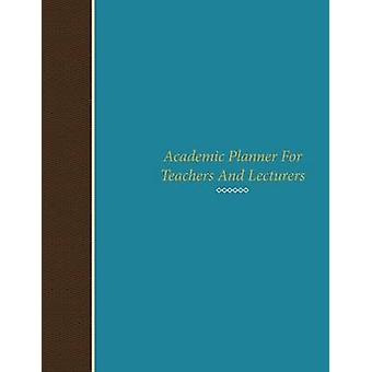 Academic Planner for Teachers and Lecturers by Scott & Colin