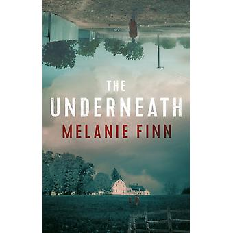 The Underneath di Melanie Finn