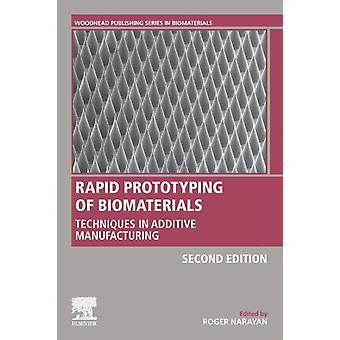 Rapid Prototyping of Biomaterials Techniques in Additive Manufacturing by Narayan & Roger