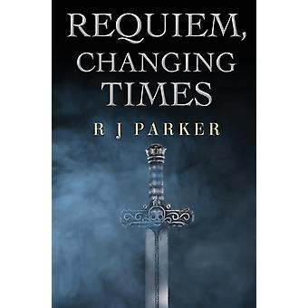 Requiem Changing Times by Parker & R. J.