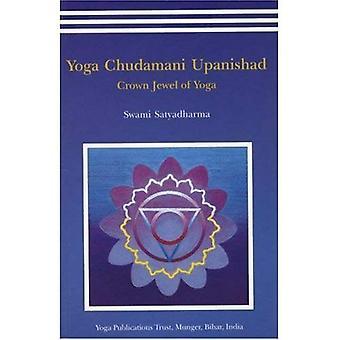 Yoga Chudamani Upanishad: Crown Jewels of Yoga: Crown Jewel of Yoga