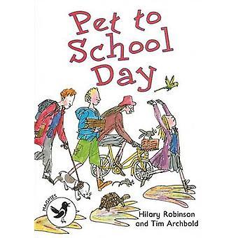 Pet to School Day Level 3 Magpies door Hilary Robinson & Geïllustreerd door Tim Archbold