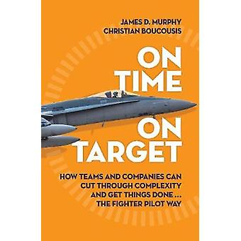 On Time On Target by James D. MurphyChristian Boucousis