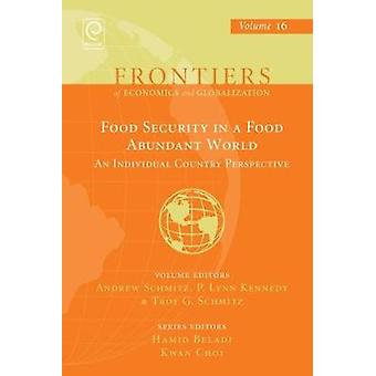 Food Security in a Food Abundant World An Individual Country Perspective by Schmitz & Andrew
