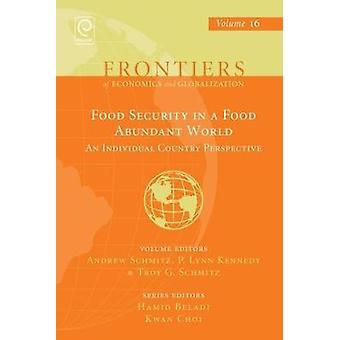 Ernährungssicherheit in einer lebensmittelreichen Welt Eine individuelle Länderperspektive von Schmitz & Andrew
