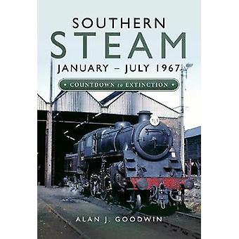 Southern Steam - January - July 1967 - Countdown to Extinction by Alan