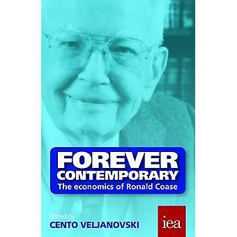 Forever Contemporary - The Economics of Ronald Coase by Cento G. Velja