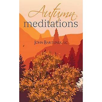 Autumn Meditations by Bartunek & John