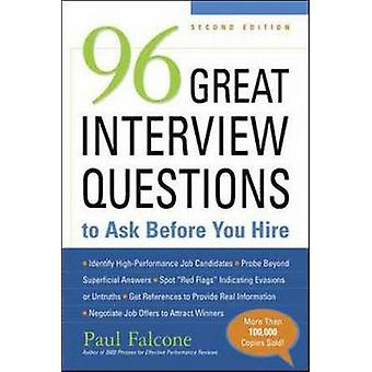 96 Great Interview Questions to Ask Before You Hire von Falcone & Paul