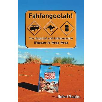 Fahfangoolah  The despised and indispensable Welcome to Woop Woop by Winkler & Michael