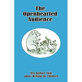 The Openhearted Audience Ten Authors Talk about Writing for Children par Haviland et Virginia
