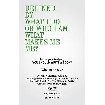 Defined By What I Do or Who I Am What Makes Me Me by William & Edgar