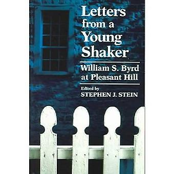 Letters from a Young Shaker William S. Byrd at Pleasant Hill by Byrd & William S.
