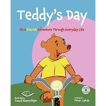 Teddys Day On a Bearish Adventure Through Everyday Life von Liptak & Peter Nicholas