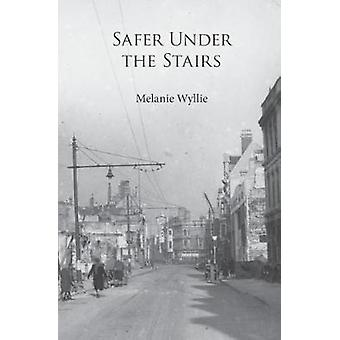 Safer Under the Stairs by Wyllie & Melanie