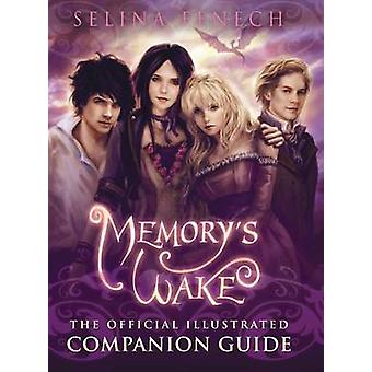 Memorys Wake  The Official Illustrated Companion Guide by Fenech & Selina