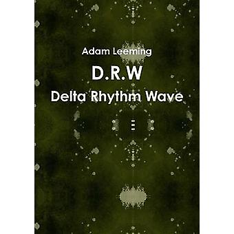 D.R.W Delta Rhythm Wave by Leeming & Adam
