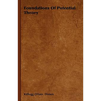 Foundations of Potential Theory by Dimon & Kellogg Oliver