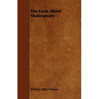 The Facts About Shakespeare by Neilson & William Allan
