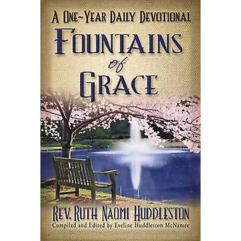 Fountains of Grace A OneYear Daily Devotional by Huddleston & Rev. Ruth Naomi