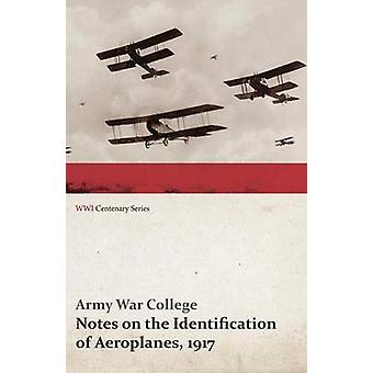 Notes on the Identification of Aeroplanes 1917 WWI Centenary Series by College & Army War