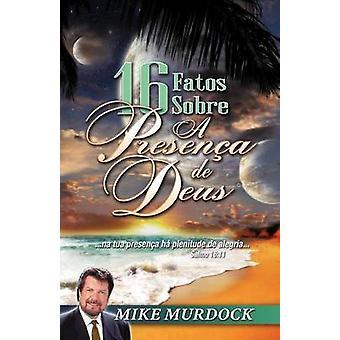 16 Fatos Sobre A Presenca de Deus by Murdock & Mike