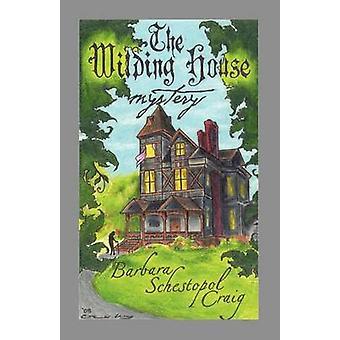 The Wilding House Mystery by Craig & Barbara Schestopol