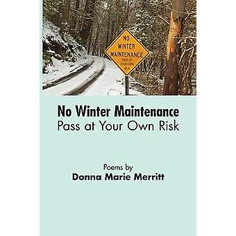 No Winter Maintenance Pass at Your Own Risk by Merritt & Donna Marie