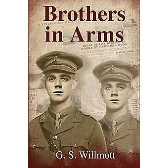 Brothers in Arms by Willmott & G. S.