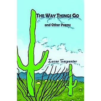 The Way Things Go And Other Poems by Carpenter & Lucas
