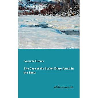 The Case of the Pocket Diary found in the Snow by Groner & Auguste