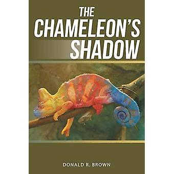The Chameleons Shadow by Brown & Donald R.