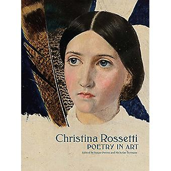 Christina Rossetti - Poetry in Art by Susan Owens - 9780300234862 Book
