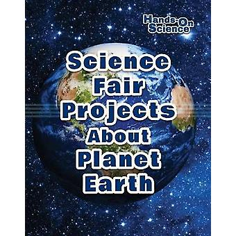 Science Fair Projects about Planet Earth by Robert Gardner - 97807660