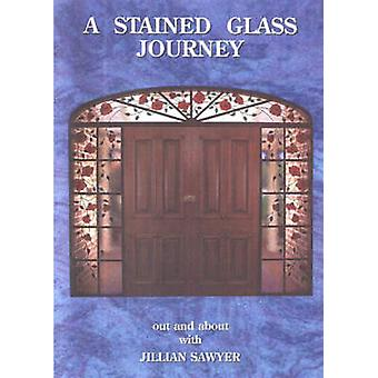 A Stained Glass Journey - Out and About with Jillian Sawyer by Jillian