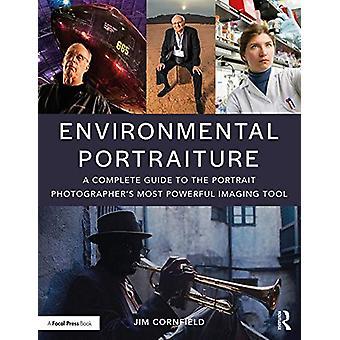 Environmental Portraiture - A Complete Guide to the Portrait Photograp