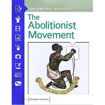 The Abolitionist Movement - Documents Decoded by Christopher Cameron -