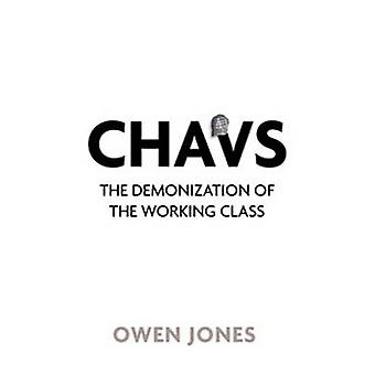 Chavs - The Demonization of the Working Class by Owen Jones - 97818446