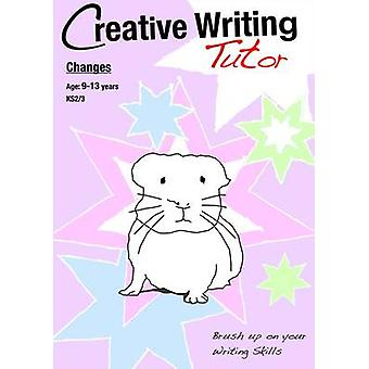 Changes (Creative Writing Tutor) by Sally Jones - 9781907733079 Book